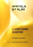 Sabine Tamisier - Anatole et Alma ; L'Histoire d'Anna.