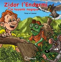 Sabine Thirel et Sébastien Gannat - Zidor l'Endormi et le kayamb magique.