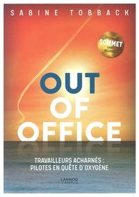 Sabine Tobback - Out of office - Travailleurs acharnés : pilotes en quête d'oxygène.