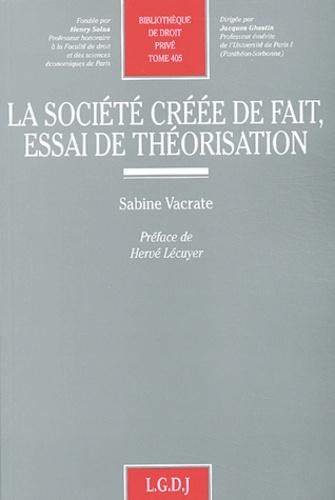 Sabine Vacrate - La société créée de fait, essai de théorisation.