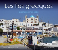 Sabine Van Bever et René Van Bever - Les îles grecques - Escales en mer Egée.