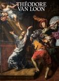 Sabine Van Sprang - Théodore van Loon (vers 1582-1649) - Un caravagesque entre Rome et Bruxelles.