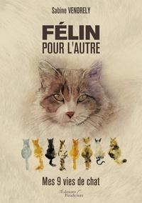 Sabine Vendrély - Félin pour l'autre.