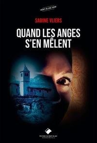 Sabine Vliers - Quand les anges s'en mêlent.