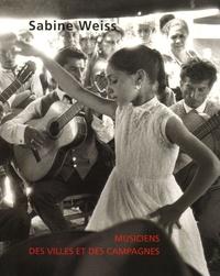 Sabine Weiss - Musiciens des villes et des campagnes.