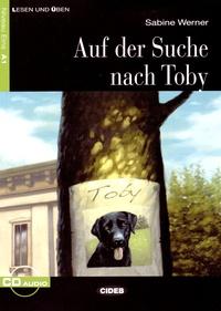 Sabine Werner - Auf der Suche nach Toby. 1 CD audio