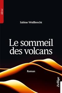 Sabine Wollbrecht - Le sommeil des volcans.