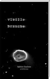 Sabine Zaalene - Vieille branche.