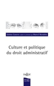 Sabino Cassese - Culture et politique du droit administratif.