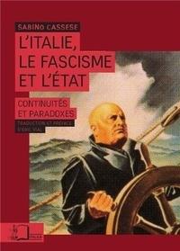 Sabino Cassese - L'Italie, le fascisme et l'Etat - Continuités et paradoxes.