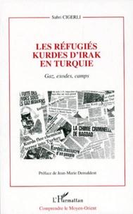 Sabri Cigerli - Les réfugiés kurdes d'Irak en Turquie - Gaz, exodes, camps.
