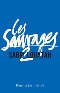 Sabri Louatah - Les Sauvages Tome 2 : .
