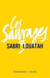 Sabri Louatah - Les Sauvages Tome 3 : .