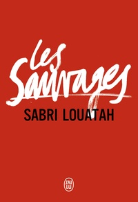 Sabri Louatah - Les Sauvages Tomes 1 & 2 : .