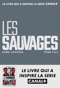 Sabri Louatah - Les Sauvages Tomes 3 & 4 : .