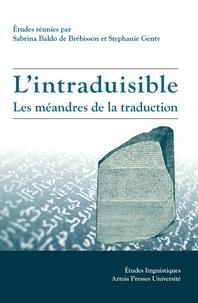Sabrina Baldo de Brébisson et Stephanie Genty - L'intraduisible - Les méandres de la traduction.