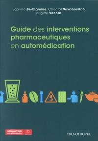 Sabrina Bedhomme et Chantal Savanovitch - Guide des interventons pharmaceutiques en automédication.