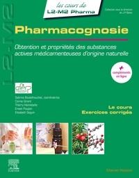 Sabrina Boutefnouchet et Corine Girard - Pharmacognosie - Obtention et propriétés des substances actives médicamenteuses d¿origine naturelle.