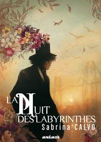 Sabrina Calvo - La nuit des labyrinthes.