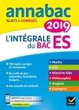 Sabrina Cerqueira - Annales Annabac 2019 L'intégrale Bac ES - sujets et corrigés en maths, SES, histoire-géographie, philosophie, anglais, espagnol.
