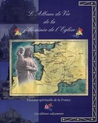 Rhonealpesinfo.fr L'Album de Vie de la fille aînée de l'Eglise - Histoire spirituelle de la France Image