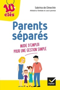 Sabrina de Dinechin - Parents séparés - Mode d'emploi pour une gestion simple.