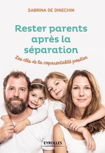Rester parents apres la séparation. Les clés de la coparentalité positive
