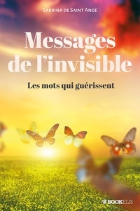 Sabrina de Saint Ange - MESSAGES DE L'INVISIBLE.