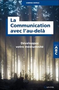 La communication avec lau-delà - Développez votre médiumnité.pdf