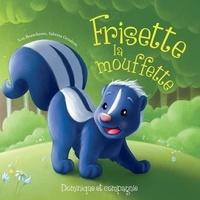 Sabrina Gendron et Lou Beauchesne - Frisette la mouffette.