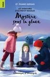 Sabrina Gendron et Stéphanie Gervais - Les aventures d'Olivier et Mag  : Mystère sous la glace.