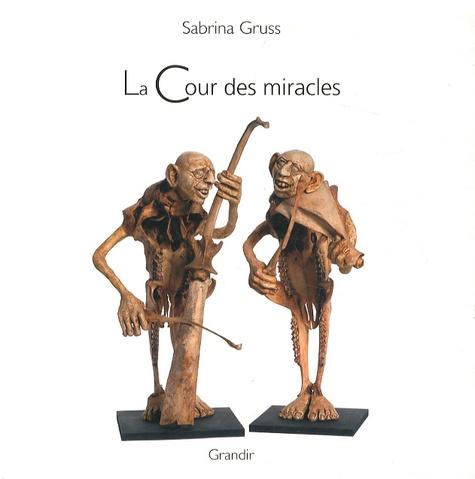 Sabrina Gruss - La Cour des miracles.