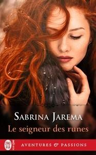 Sabrina Jarema - Le seigneur des runes.