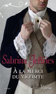 Sabrina Jeffries - A la merci du vicomte.