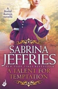 Sabrina Jeffries - A Talent for Temptation: A Sinful Suitors Novella.