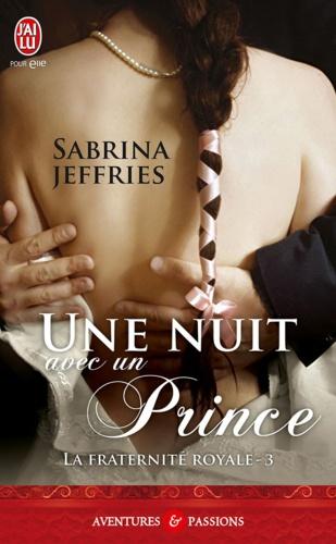 La fraternité royale Tome 3 Une nuit avec un prince