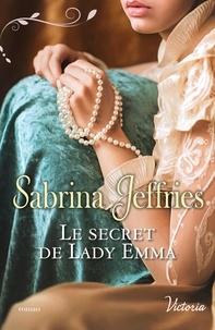Sabrina Jeffries - Le secret de Lady Emma.