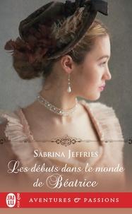 Sabrina Jeffries - Les débuts dans le monde de Béatrice.