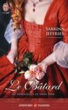 Sabrina Jeffries - Les demoiselles de Swan Park Tome 1 : Le bâtard.