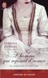 Sabrina Jeffries - Les demoiselles de Swan Park Tome 3 : L'homme qui refusait d'aimer.