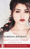 Sabrina Jeffries - Les hommes du duc Tome 2 : Quand la passion l'emporte.