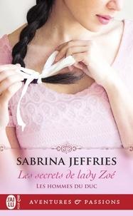 Sabrina Jeffries - Les hommes du duc Tome 3 : Les secrets de Lady Zoé.