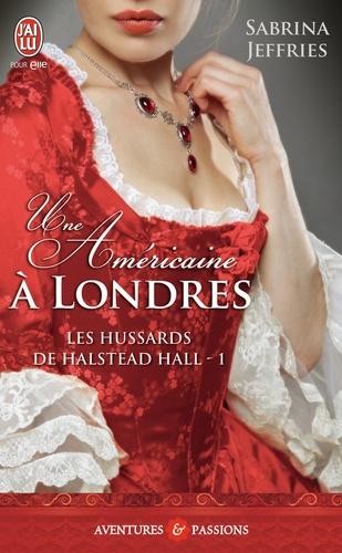 Les hussards de Halstead Hall Tome 1 Une Américaine à Londres