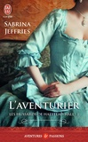 Sabrina Jeffries - Les hussards de Halstead Hall Tome 2 : L'aventurier.