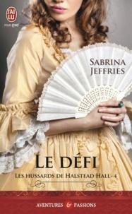 Sabrina Jeffries - Les hussards de Halstead Hall Tome 4 : Le défi.