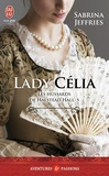Sabrina Jeffries - Les hussards de Halstead Hall Tome 5 : Lady Célia.