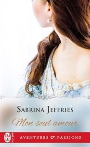 Sabrina Jeffries - Mon seul amour.