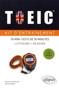Sabrina Juillet Garzon et Marion Amblard - Kit d'entraînement TOEIC - 20 mini-tests de 30 minutes Listening et Reading avec fichiers audio.