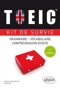 Sabrina Juillet Garzon et Flavia Zah - TOEIC - Kit de survie grammaire, vocabulaire, compréhension écrite.