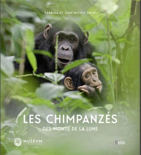 Sabrina Krief et Jean-Michel Krief - Les chimpanzés des Monts de la Lune.